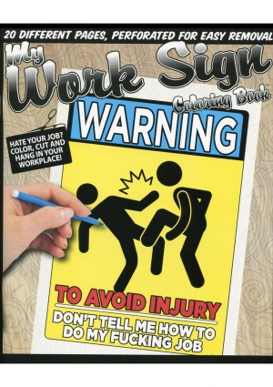 MY FUCKING WORK SIGNS COLORING BOOK